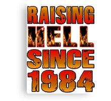 Raising Hell Since 1984 Canvas Print