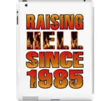 Raising Hell Since 1985 iPad Case/Skin