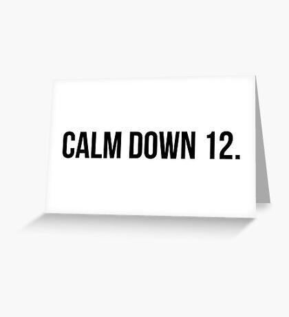 [SCRUBS] Calm Down, 12 Greeting Card