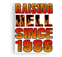Raising Hell Since 1986 Canvas Print