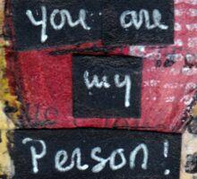 You are my person! Sticker