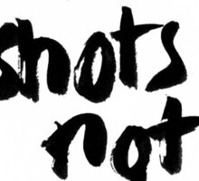 Pull Shots Not Punches Sticker