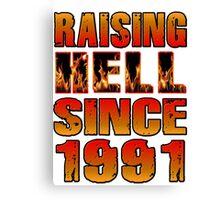 Raising Hell Since 1991 Canvas Print