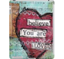 Believe - you are loved iPad Case/Skin