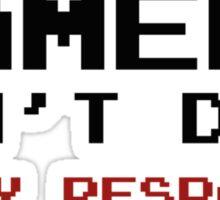 Gamers Don't Die. They Respawn. Sticker