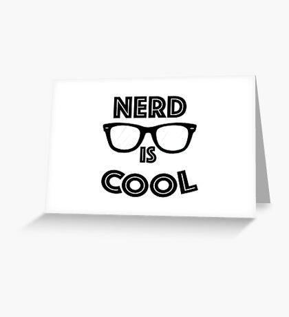 Nerd is Cool Greeting Card