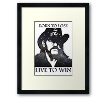 LEMMY KILMISTER BORN TO LOSE LIVE TO WIN RIP Framed Print