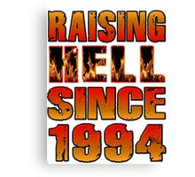 Raising Hell Since 1994 Canvas Print