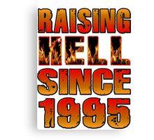 Raising Hell Since 1995 Canvas Print