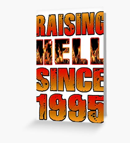Raising Hell Since 1995 Greeting Card