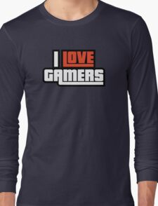 I Love Gamers Long Sleeve T-Shirt