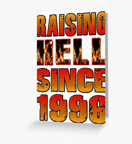 Raising Hell Since 1996 Greeting Card