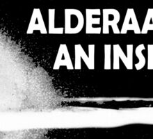 Alderaan was an Inside Job Sticker