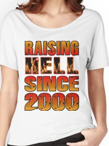 Raising Hell Since 2000 Women's Relaxed Fit T-Shirt