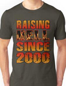 Raising Hell Since 2000 Unisex T-Shirt