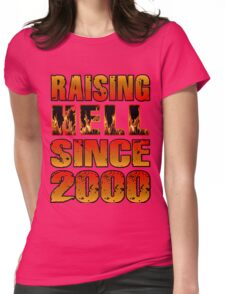 Raising Hell Since 2000 Womens Fitted T-Shirt