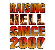 Raising Hell Since 2000 Poster