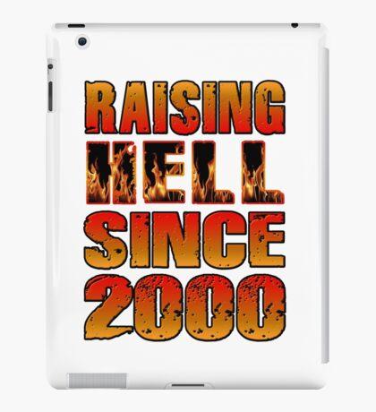 Raising Hell Since 2000 iPad Case/Skin