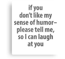 Sense of Humor Canvas Print