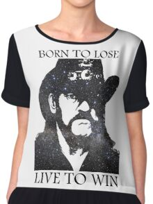 LEMMY KILMISTER BORN TO LOSE LIVE TO WIN RIP Chiffon Top