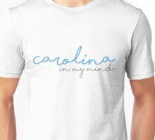 Carolina In My Mind- University of North Carolina Unisex T-Shirt