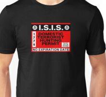I.S.I.S. DOMESTIC TERRORIST HUNTING PERMIT Unisex T-Shirt