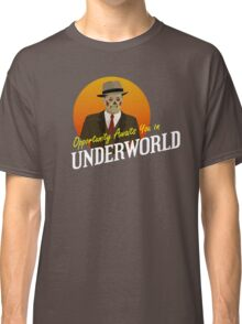 Opportunity Awaits You In Underworld Classic T-Shirt