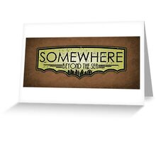 Somewhere Beyond The Sea Greeting Card