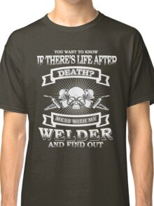 Welder Tshirt - LIMITED TIME ONLY Classic T-Shirt