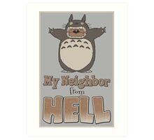 My Neighbor From Hell Art Print
