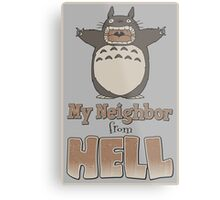 My Neighbor From Hell Metal Print