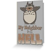 My Neighbor From Hell Greeting Card
