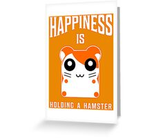 happiness is holding a hamster Greeting Card