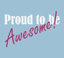 Proud to be Awesome! in pink by red addiction