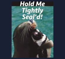 Hold Me Tight & Sealed Kids Tee