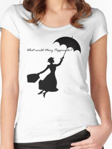 What would Mary Poppins do? Women's Fitted Scoop T-Shirt