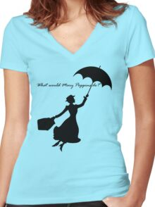 What would Mary Poppins do? Women's Fitted V-Neck T-Shirt
