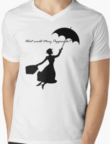What would Mary Poppins do? Mens V-Neck T-Shirt