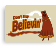 Don't Stop Believin' Canvas Print