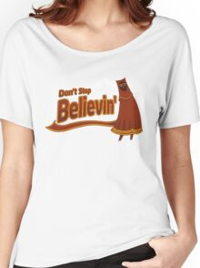 Don't Stop Believin' Women's Relaxed Fit T-Shirt