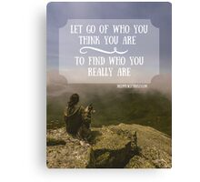 Let Go of Who You Think You Are Canvas Print