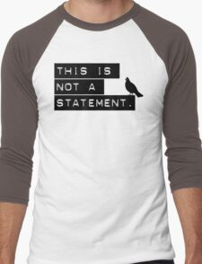this is not a statement. Men's Baseball ¾ T-Shirt