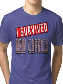 I Survived New Caprica Tri-blend T-Shirt