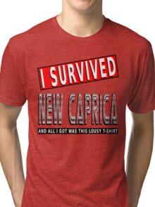 I Survived New Caprica Lousy Tshirt Tri-blend T-Shirt