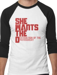 She wants the Destruction of the Patriarchy  Men's Baseball ¾ T-Shirt