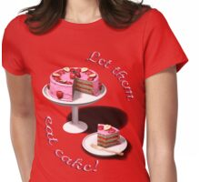Let them eat cake! Womens Fitted T-Shirt