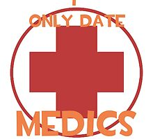 I only date medics- RED by macncheesecabra