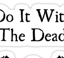 Necromancers do it with the dead Sticker