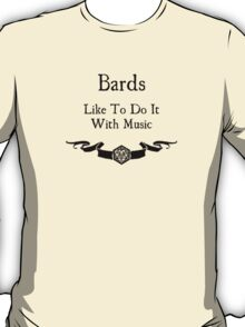 Bards Like to Do It With Music T-Shirt