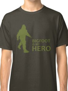 Big Foot Is My Hero Classic T-Shirt